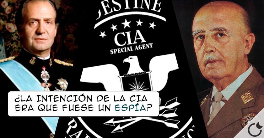 JUAN CARLOS I fue elegido por la CIA para SUPLANTAR a FRANCO