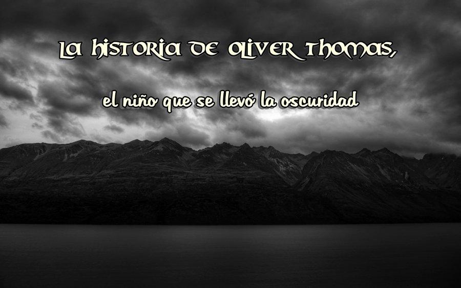 El Extraño Caso De La Desaparición De Oliver Thomas.