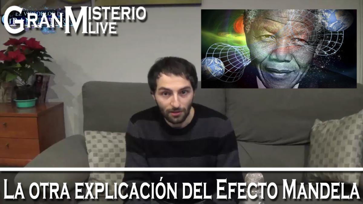 La otra explicación del Efecto Mandela | VM Granmisterio LIVE