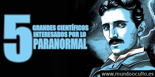 5 grandes cientificos interesados por lo paranormal 7 - 5 grandes científicos interesados por lo paranormal