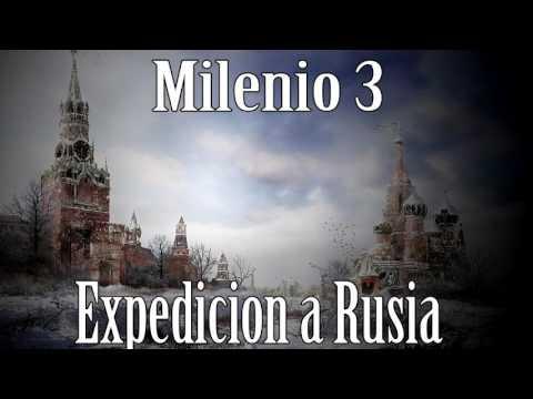 Milenio 3 – Expedición a Rusia