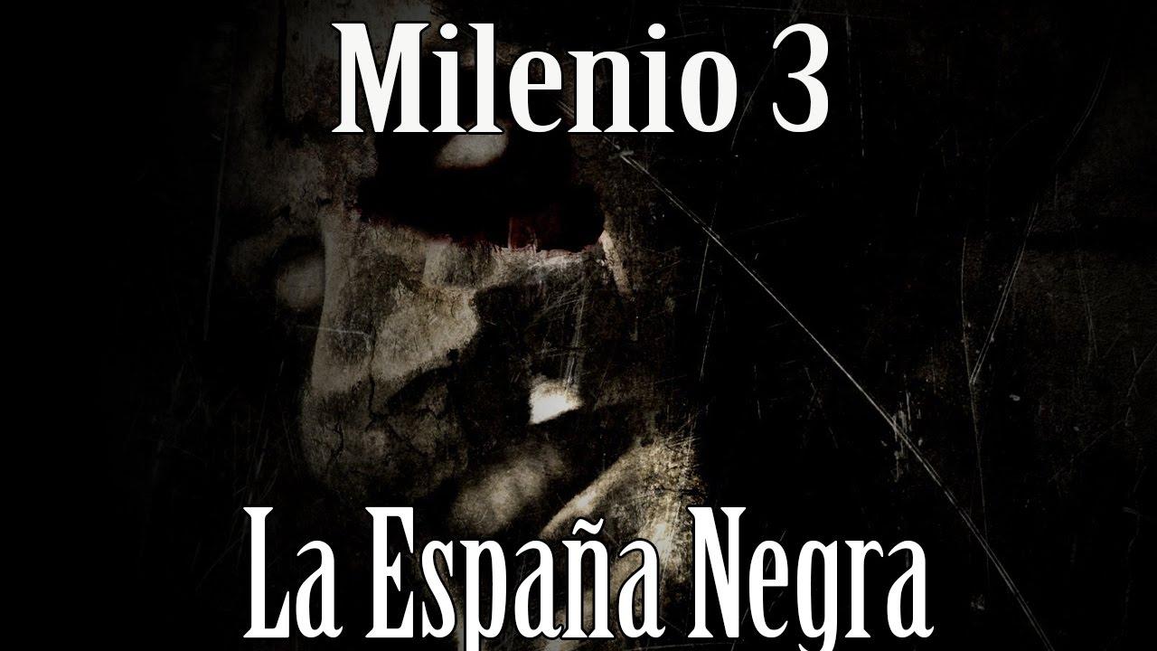 Milenio 3 – La España Negra