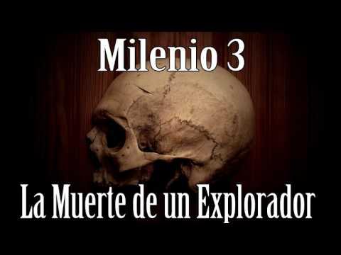 Milenio 3 – La Muerte de un Explorador