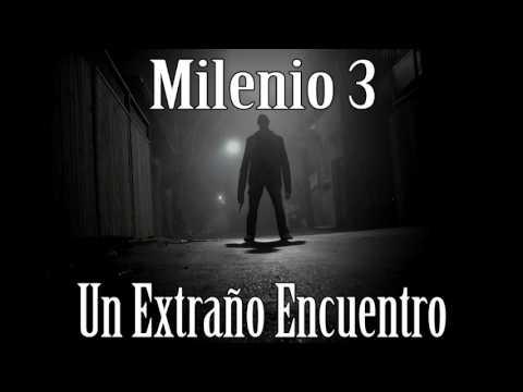 Milenio 3 – Un extraño encuentro