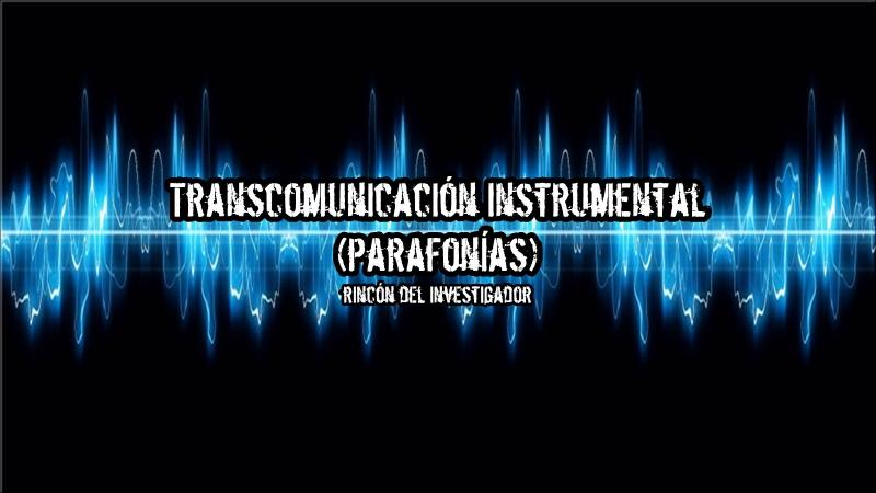 Transcomunicación Instrumental (parafonías)