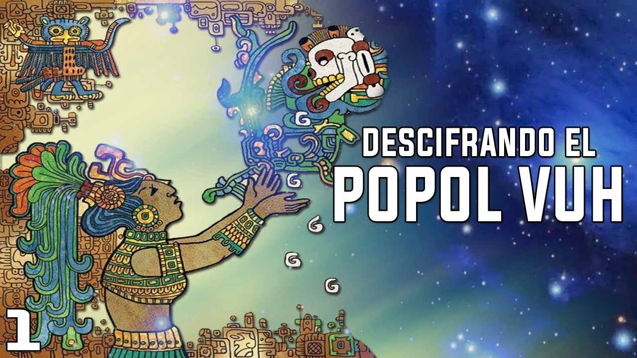 Descifrando los Secretos del POPOL VUH – Los primeros seres de la tierra – CAPÍTULO 1