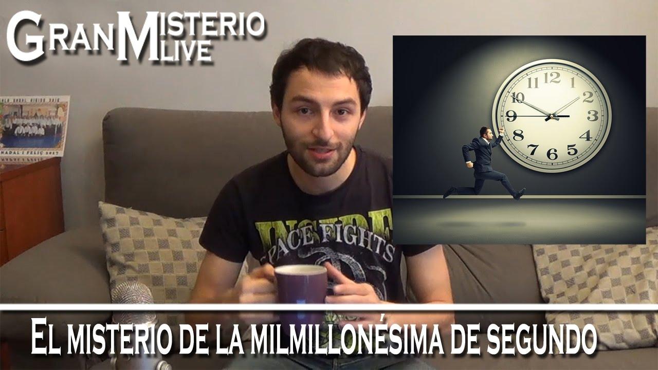 El misterio de la Milmillonésima de Segundo para el Viajero en el Tiempo | VM Granmisterio LIVE
