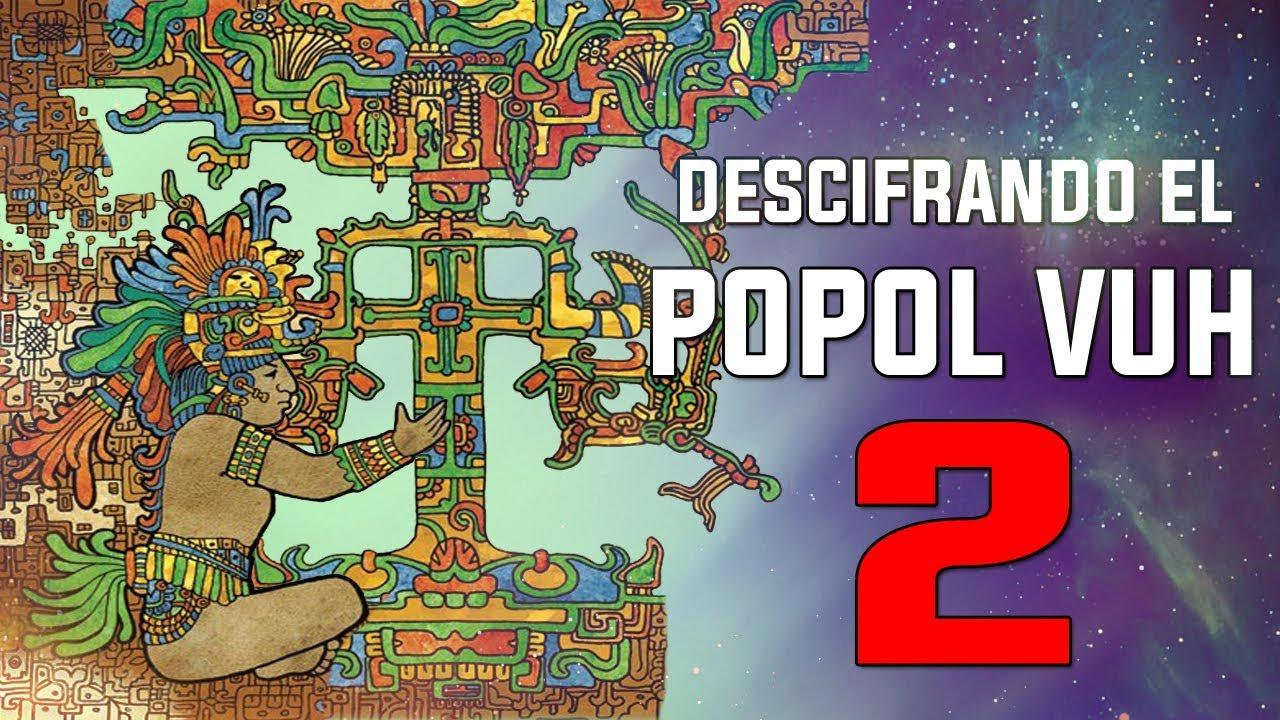 Descifrando los secretos del POPOL VUH – El descenso al inframundo – CAPÍTULO 2
