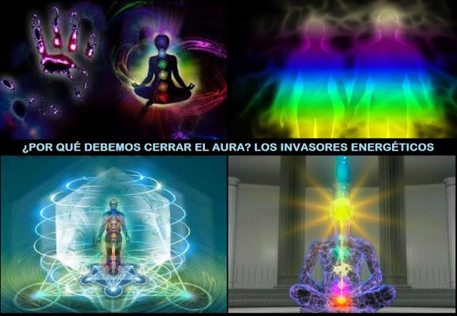 Por Qué Proteger El Aura. Los Invasores EnergéTicos