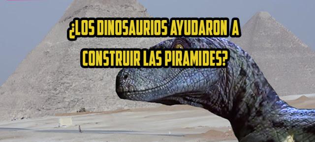Los dinosaurios ayudaron a construir las pirámides de Egipto?