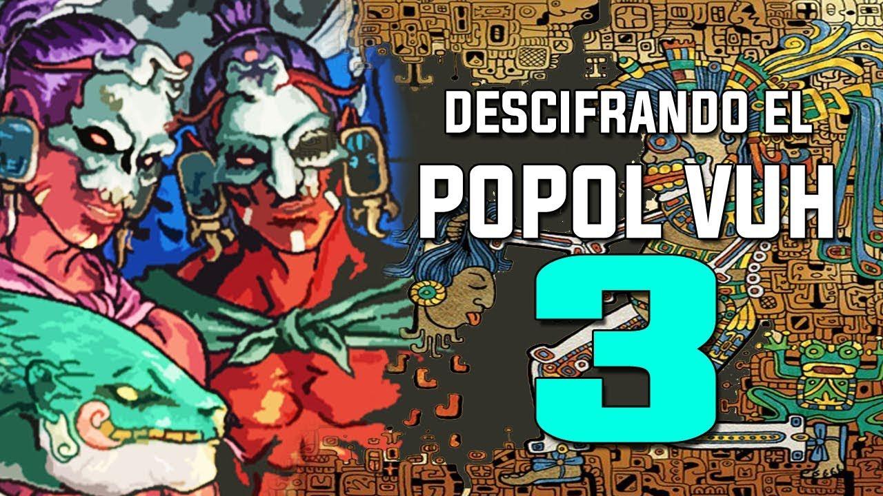 Descifrando los secretos del POPOL VUH – Los Secretos de la Tierra – CAPÍTULO 3