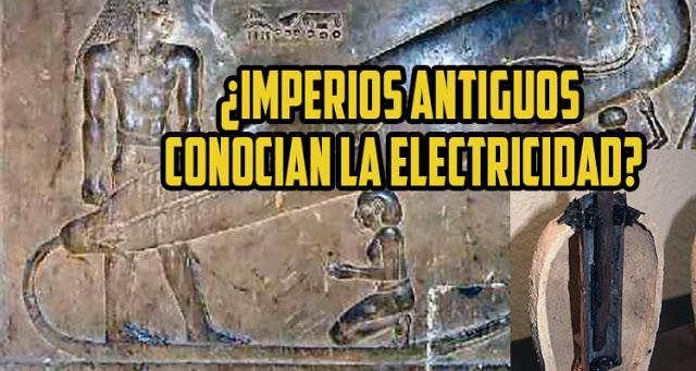 ¿Los imperios antiguos conocían y manejaban la electricidad?