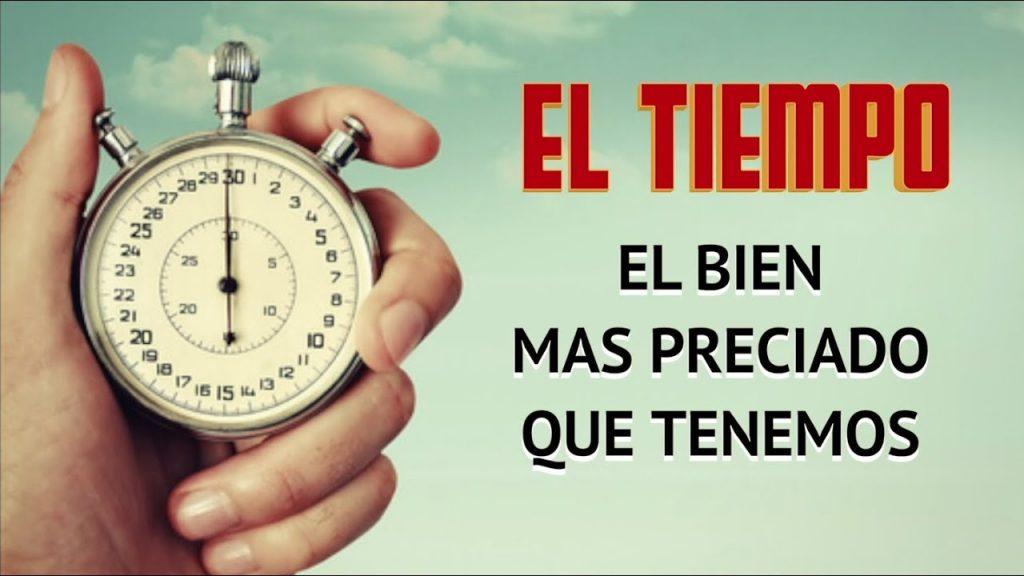 El Tiempo, El bien mas preciado que tenemos