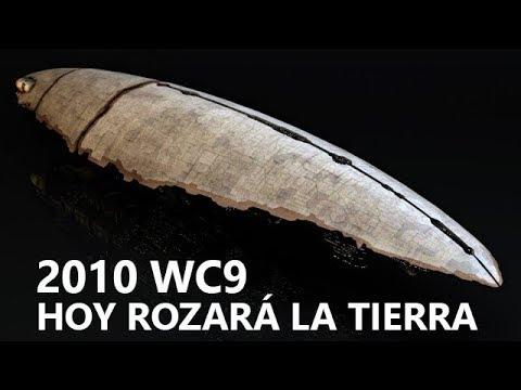 ALGO ENORME ROZARÁ LA TIERRA HOY ASTEROIDE O NAVE EXTRATERRESTRE 2010 WC9