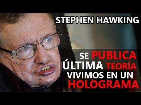 La última teoría de Stephen Hawking VIVIMOS EN UN HOLOGRAMA