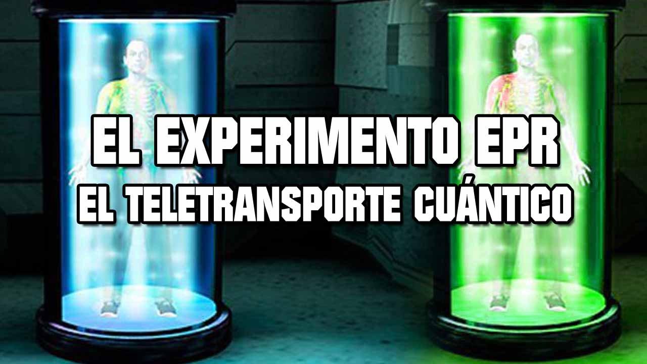 El experimento EPR , es posible el teletransporte