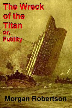 La asombrosa novela que anticipó tragedia del Titanic
