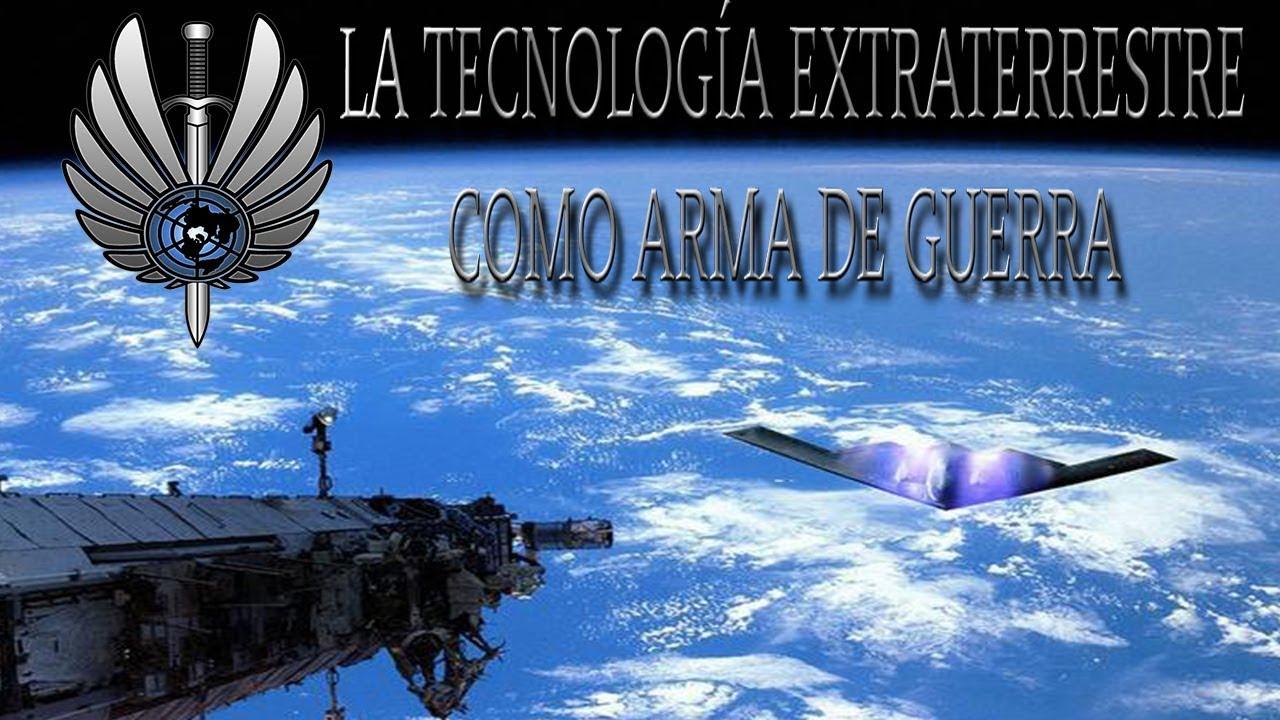 LA TECNOLOGÍA EXTRATERRESTRE COMO ARMA DE GUERRA