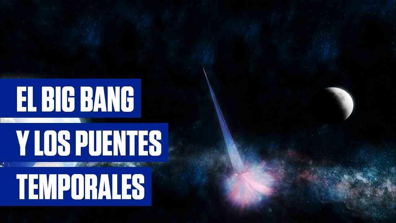 ALIENÍGENAS ANCESTRALES – El Big bang y los puentes temporales