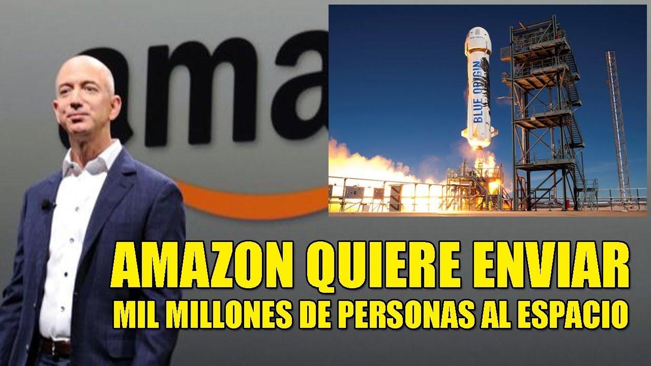 ÚLTIMA HORA – Amazon quiere enviar al espacio a Mil Millones de Personas