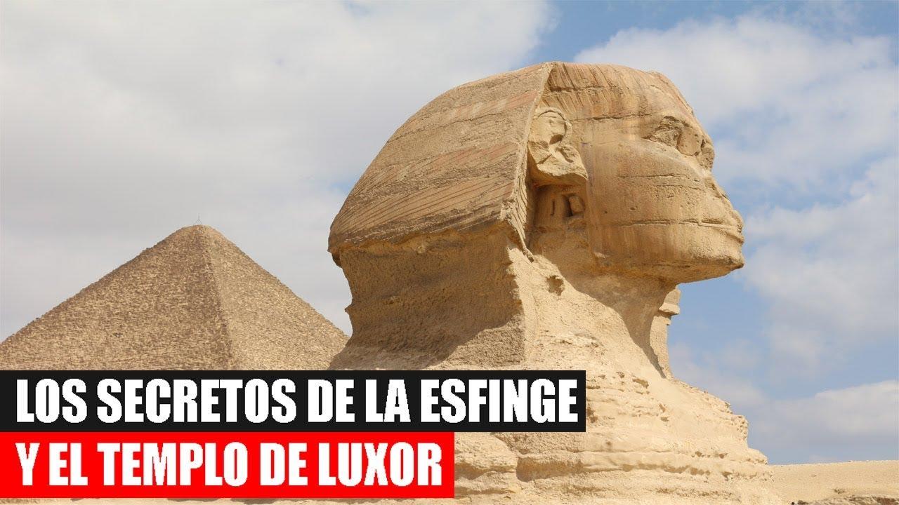 Los Secretos de la Esfinge de Egipto y el código oculto de Luxor