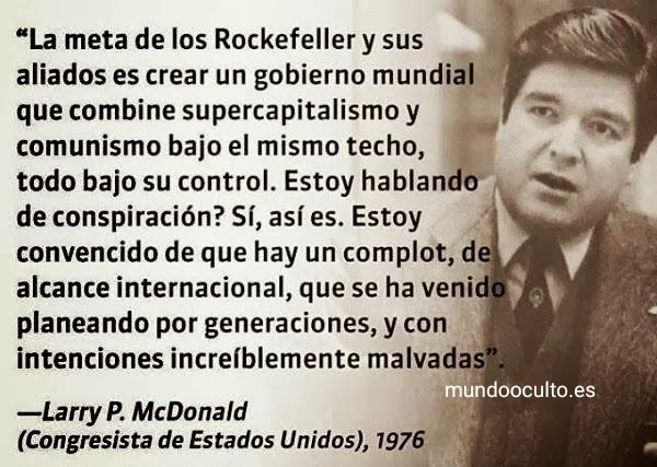 Larry P. McDonald advirtió de un complot para crear un gobierno mundial controlado por una elite con un sistema que combina capitalismo y comunismo