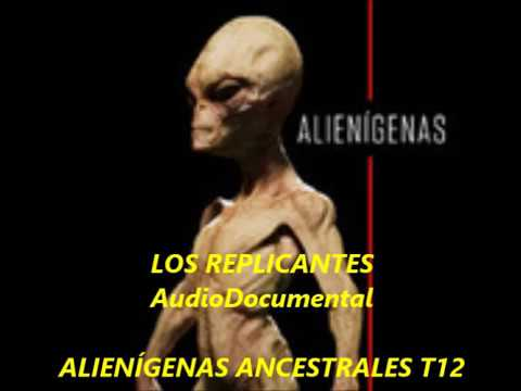 ALIENÍGENAS ANCESTRALES T12 Los replicantes AudioDocumental