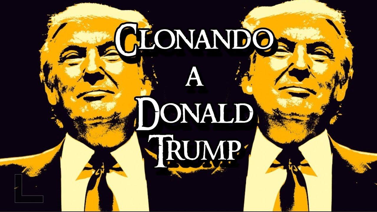 Clonando a Donald Trump