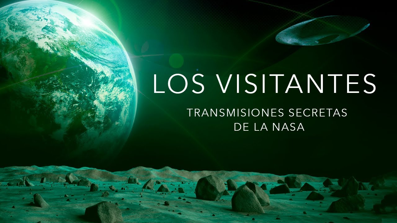 Los Visitantes: Las transmisiones secretas de la NASA