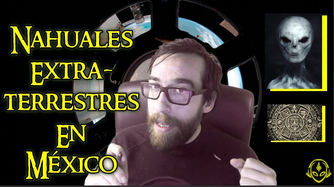 Nahuales extraterrestres en México