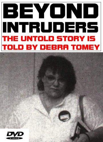 Beyond Intruders (Más allá de Intrusos): La historia jamás contada es contada por Debra Tomey