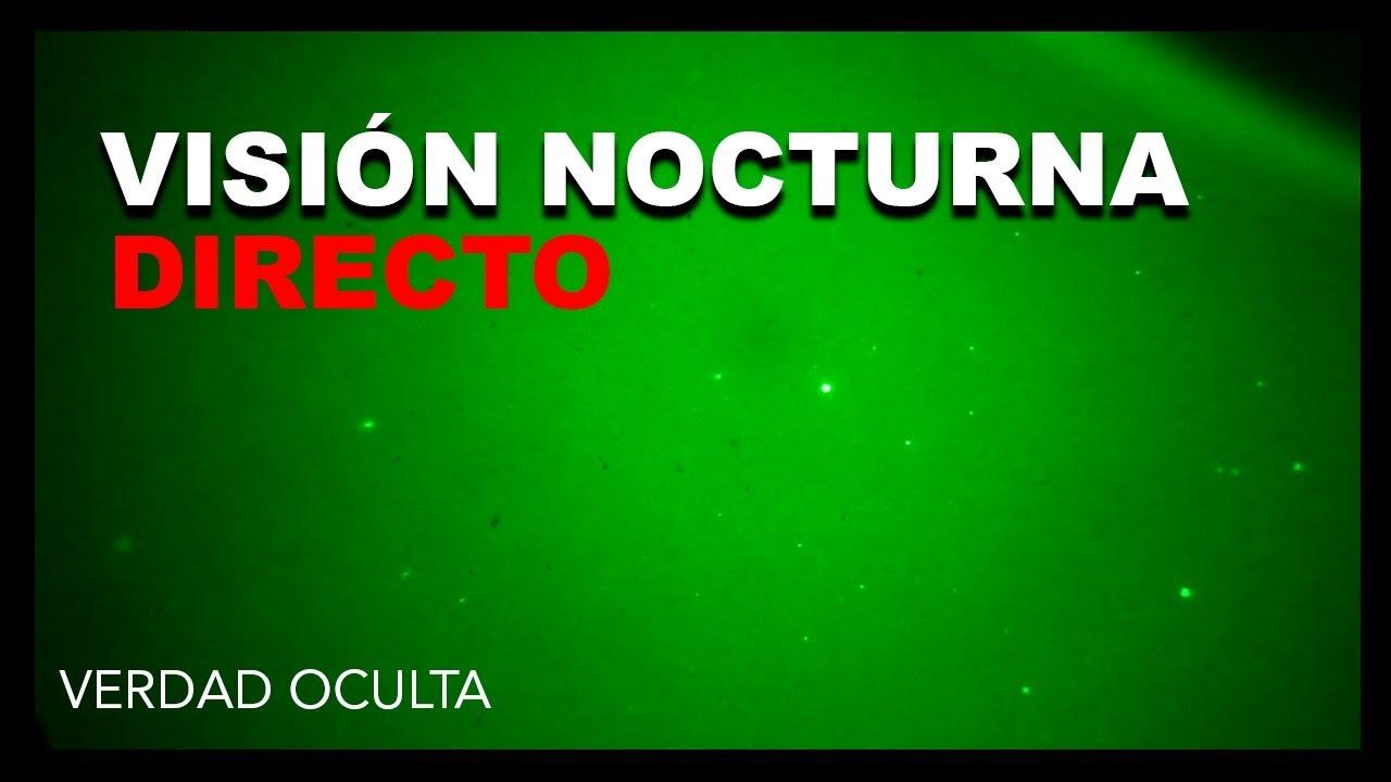 DIRECTO VISIÓN NOCTURNA VERDAD OCULTA LIVE