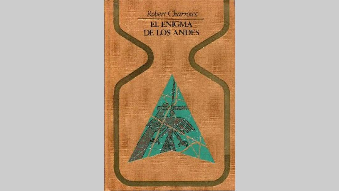 El enigma de los Andes, que en 1974 publicara el escritor de origen galo, Robert Charroux, dando a luz esta historia