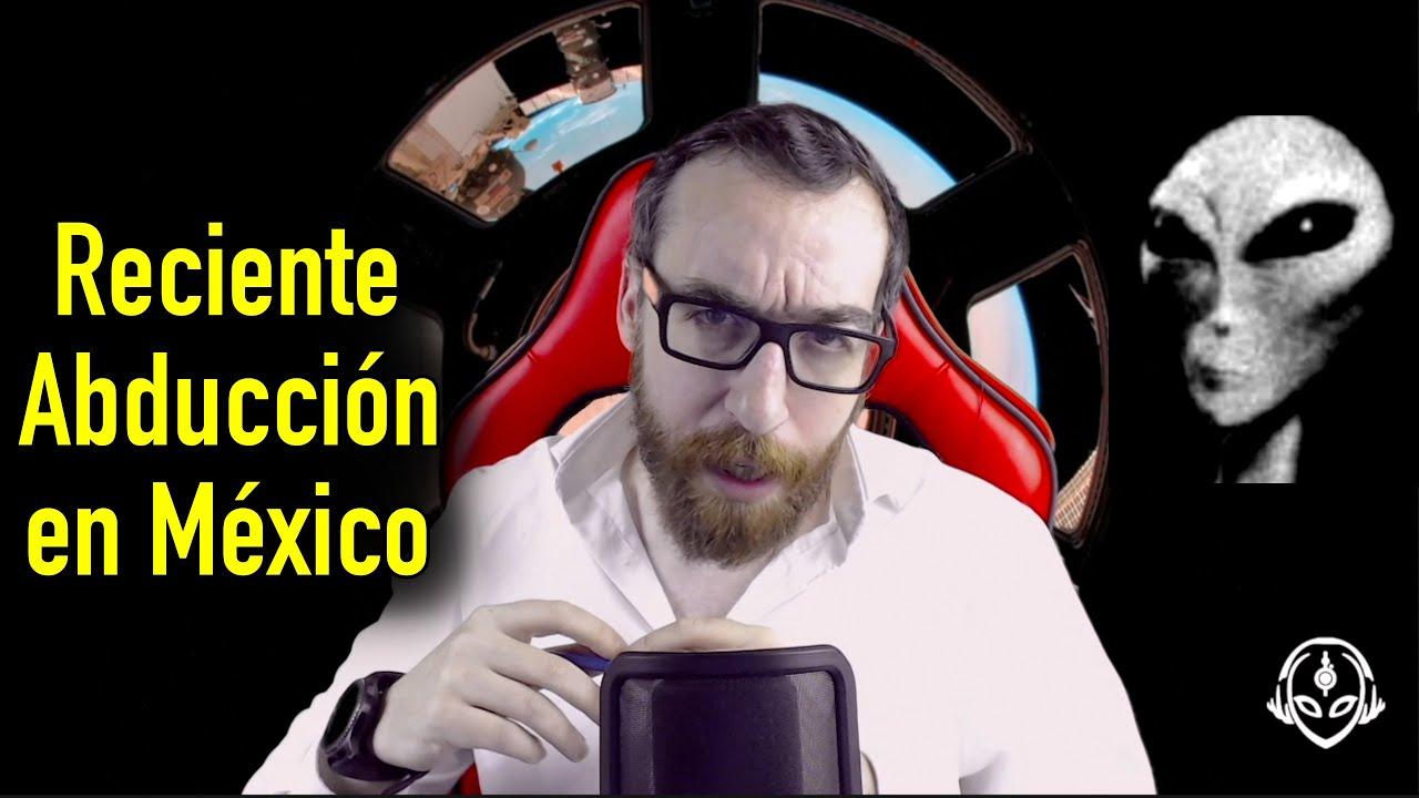 Reciente Abducción con GRISES en México