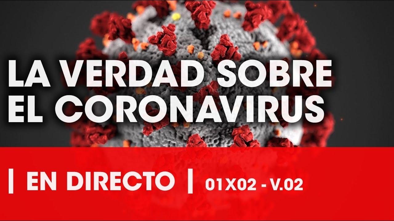 🔴 DIRECTO: TODA LA VERDAD SOBRE EL CORONAVIRUS 01×02 – LA REUNIÓN SECRETA