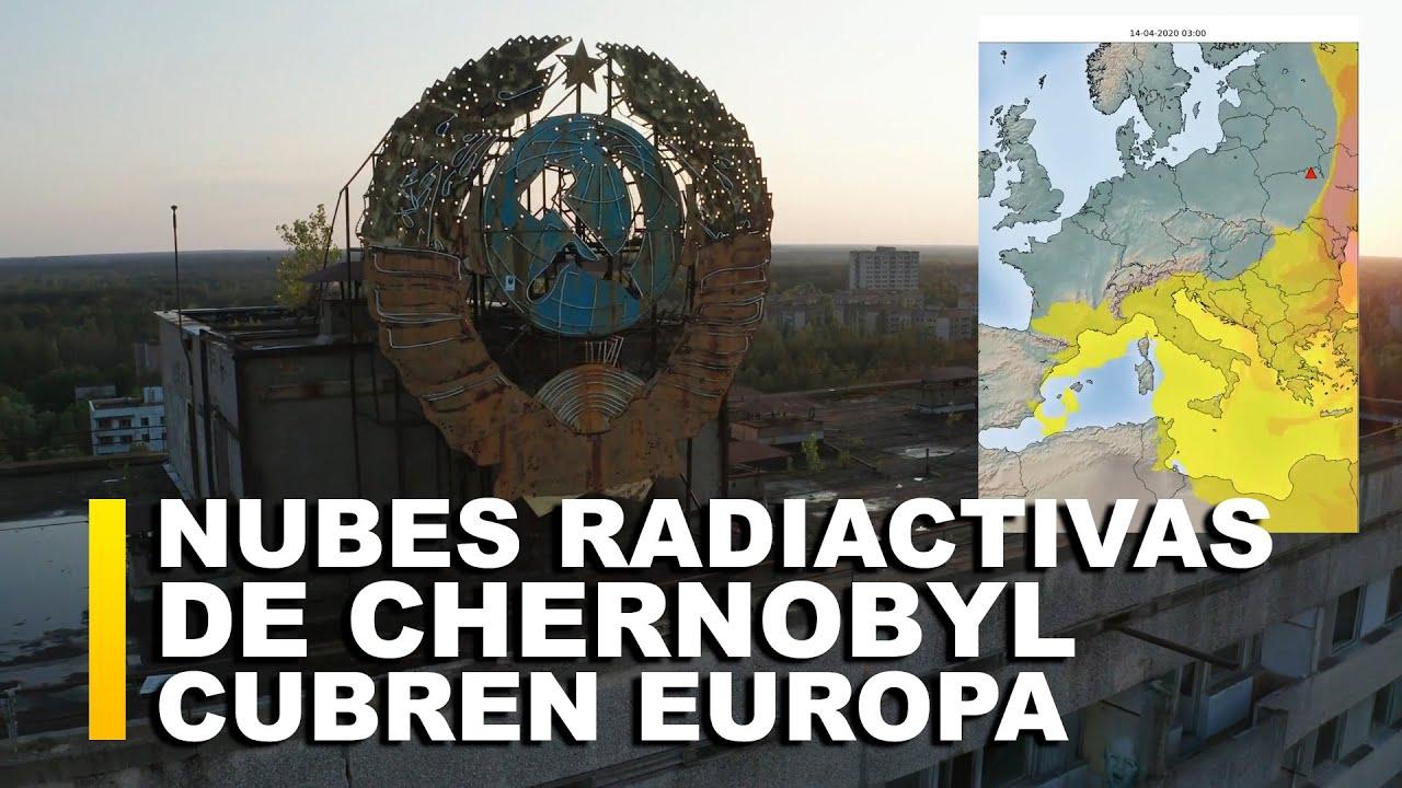 NUBES RADIACTIVAS DE CHERNOBYL SE EXTIENDEN POR EUROPA