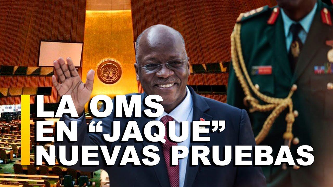 ATENCIÓN: EL PRESIDENTE DE TANZANIA PONE EN «JAQUE» LA OMS
