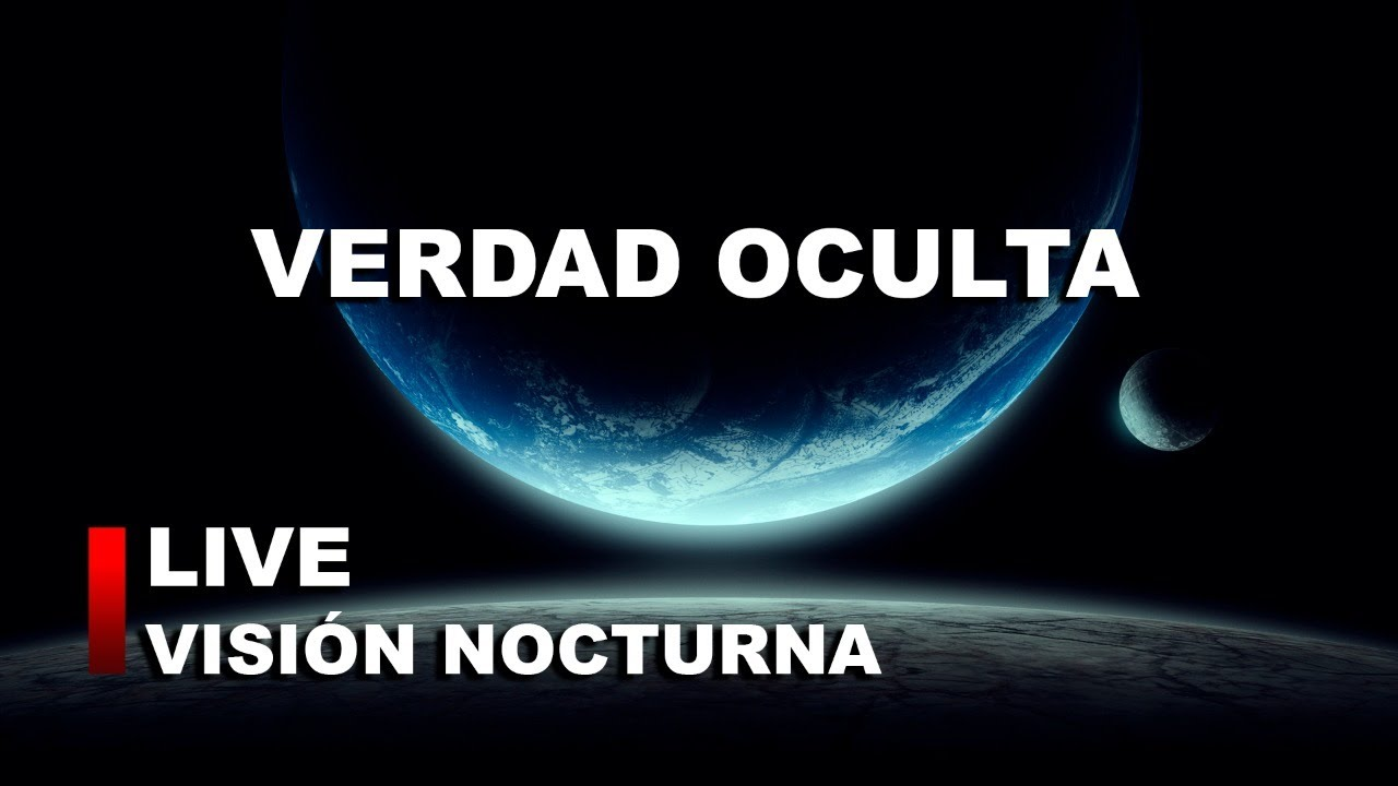 VERDAD OCULTA – VISIÓN NOCTURNA «MIRANDO LAS ESTRELLAS»