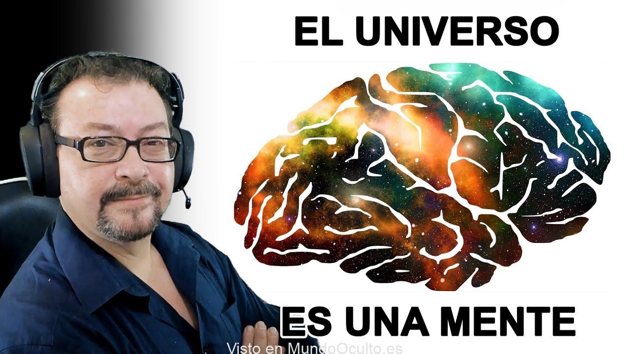 El Universo es una Mente que nos Piensa